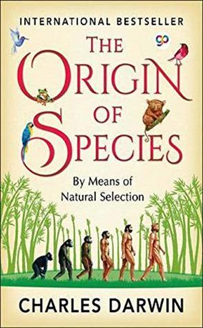 The Origin of Species : By Means of Natural Selection