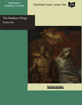 The Oedipus Trilogy (EasyRead Super Large 24pt Edition)