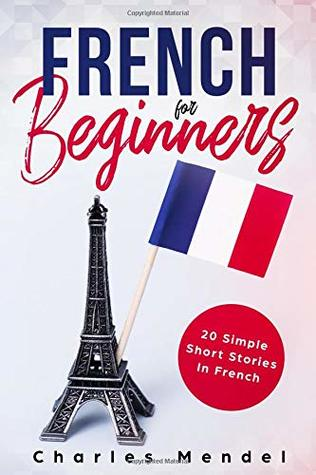 French For Beginners: 20 Simple Stories In French (Bundle of Two Books)