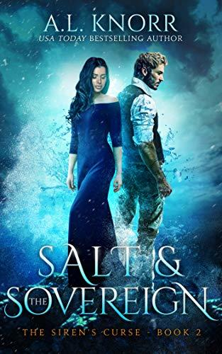 Salt & the Sovereign: A Water Elemental Novel & Mermaid Fantasy (The Siren's Curse Book 2)