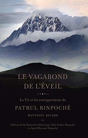 Le Vagabond de l'Eveil: La vie et les enseignements de Patrul Rinpoché