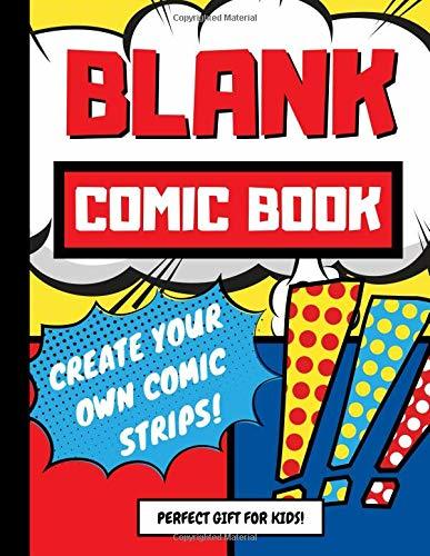 Blank Comic Book: Create Your Own Comic Strips, Perfect Art and Drawing Gift for Kids