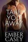 Take You Away (Her Wicked Heart, #1.5; The Cunningham Family, #3.5)