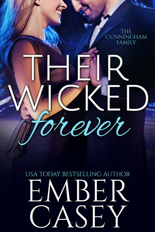 Their Wicked Forever (The Cunningham Family, #6)