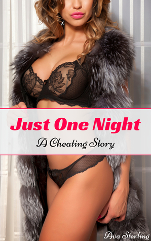 Just One Night: A Cheating Story