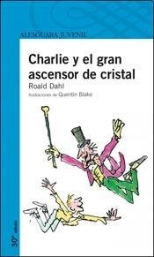 CHARLIE Y EL GRAN ASCENSOR DE CRISTAL*- SERIE AZUL