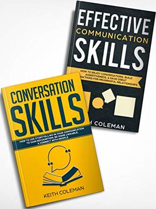 Storytelling: 2 Books in 1 - How to Use Storytelling in Your Communication to Connect with People, How to Enjoy Conversations to Build Assertiveness & Have Great Interactions