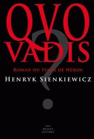 Quo vadis ?: Roman du temps de Néron