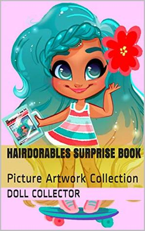 Hairdorables Surprise Book: Picture Artwork Collection