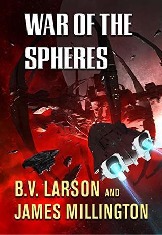 War of the Spheres - B.V. Larson, James Millington