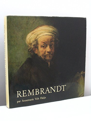 Rembrandt with 60 Colour Illustrations from the Works of the Master, His Teachers, Pupils, Friends and Contemporaries
