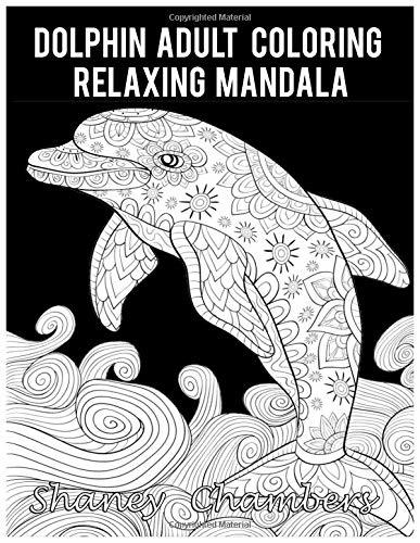 Dolphin Adult Coloring Relaxing Mandala: Mandala coloring book stress relieving patterns