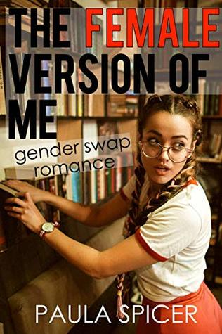 The Female Version Of Me: Gender Swap Romance: Gender Transformation