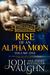RISE OF AN ALPHA MOON Vol 1 by Jodi Vaughn