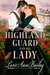 The Highland Guard and His Lady by Lori Ann Bailey