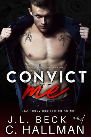 Convict Me (A Broken Heroes Novel, #1)
