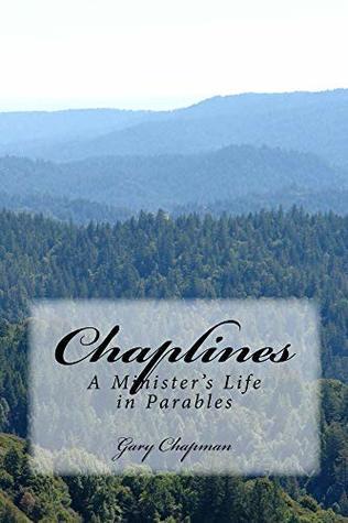 Chaplines: A Minister's Life in Parables (A Family's Heritage Book 4)