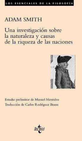 Una investigacion sobre la naturaleza y causas de la riqueza de las naciones