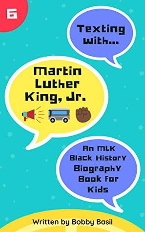 Texting With Martin Luther King Jr An Mlk Black History Biography