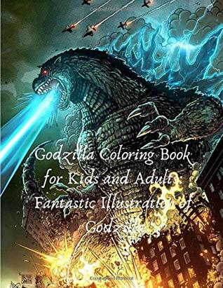 Godzilla Coloring Book for Kids and Adults: Fantastic Illustration of Godzilla