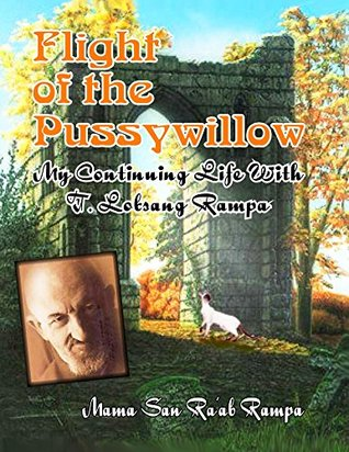 Flight of the Pussywillow: My Continuing Life With T. Lobsang Rampa