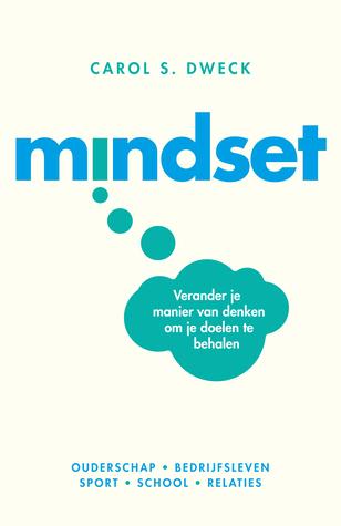 Mindset: Verander je manier van denken om je doelen te behalen