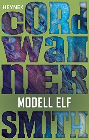 Modell Elf: Erzählung (Die Instrumentalität der Menschheit 3)