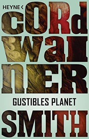 Gustibles Planet -: Erzählung (Die Instrumentalität der Menschheit 12)