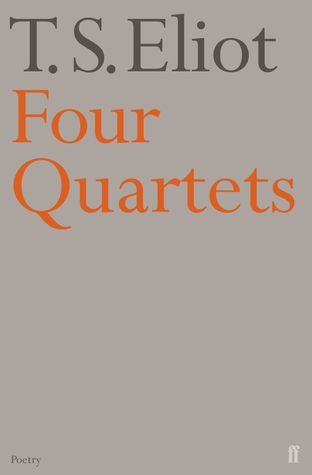 91c440f7ec4 Four Quartets by T.S. Eliot