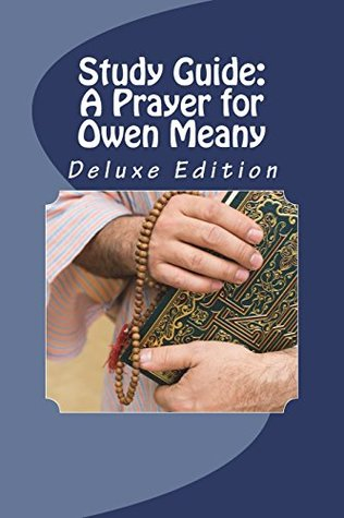 Study Guide: A Prayer for Owen Meany: Deluxe Edition