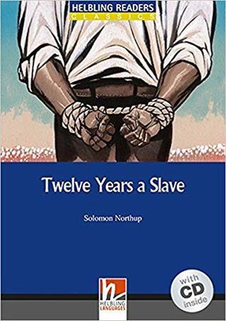 Twelve Years a Slave - Helbling Readers Classics