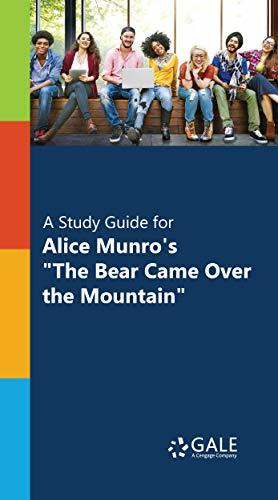 """""""A Study Guide for Alice Munro's """"""""The Bear Came Over the Mountain"""""""""""""""