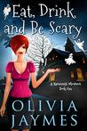 Eat, Drink, and Be Scary (A Ravenmist Whodunit Paranormal Cozy Mystery, #1)