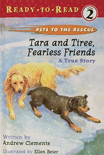 Tara and Tiree, Fearless Friends: A True Story (Pets to the Rescue Ready to Read, Level 2)