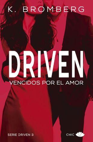 Vencidos por el amor (Driven, #3)