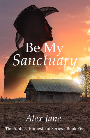 Be My Sanctuary (Alphas' Homestead, #5)