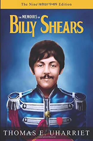 The Memoirs of Billy Shears: The Nine After 9-09 Edition