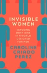 Invisible Women: ...