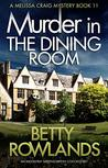Murder in the Dining Room: An absolutely gripping British cozy mystery (A Melissa Craig Mystery Book 11)