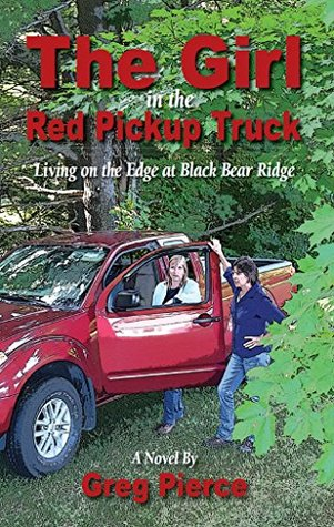 The Girl in the Red Pickup Truck: Living on the Edge at Black Bear Ridge (Breaking Loose Book 1)