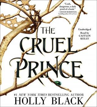 The Cruel Prince (The Folk of The Air #01) - Holly Black