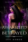 Awakened And Betrayed by Ivy Asher