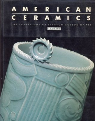 American Ceramics: The Collection of the Everson Museum of Art