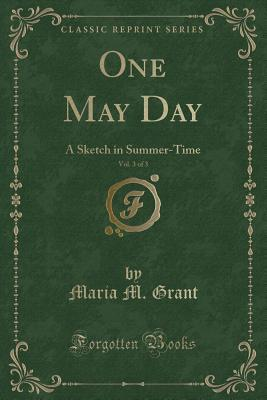 One May Day, Vol. 3 of 3: A Sketch in Summer-Time