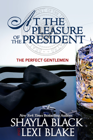 At the Pleasure of the President (The Perfect Gentlemen, #5)