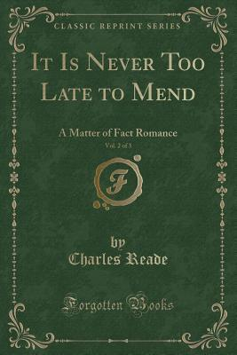 It Is Never Too Late to Mend, Vol. 2 of 3: A Matter of Fact Romance