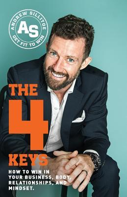 The 4 Keys: How to Win in Your Business, Body, Relationships, and Mindset