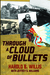 Through a Cloud of Bullets by Harold B. Willis