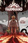 Farmhand, Vol. 1 by Rob Guillory