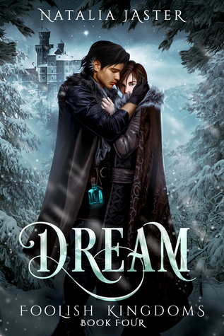 Dream (Foolish Kingdoms, #4)